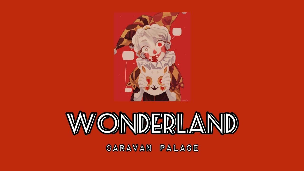 [Vietsub+Lyrics] Wonderland   Caravan Palace