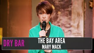 When You're From The Bay Area, Mary Mack