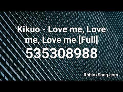 Why Love Me Meme Roblox Id Kikuo Love Me Love Me Love Me Full Roblox Id Roblox Music Code Youtube