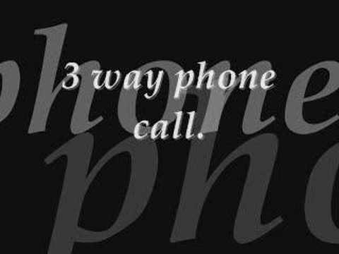 3 way phone call  rkelly