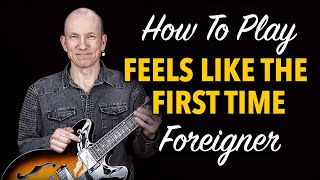"How to play ""Feels Like The First Time"""
