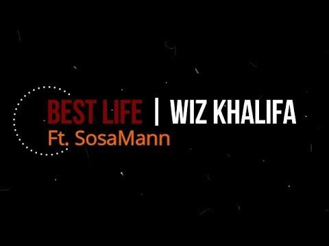 BEST LIFE- WIZ KHALIFA Ft- SOSAMANN (LYRICS VIDEO)