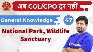 6:00 PM - SSC CGL/CPO 2018 | GK by Praveen Sir | National Park, Wildlife Sanctuary