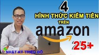 4 hình thức kiếm tiền trên AMAZON - xây dựng doanh nghiệp triệu đô trên Internet - Nhât ký triệu đô