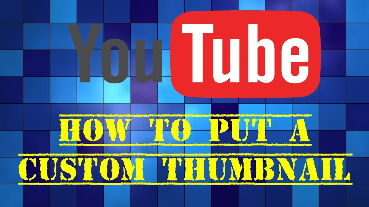 how to create a custom thumbnail on youtube