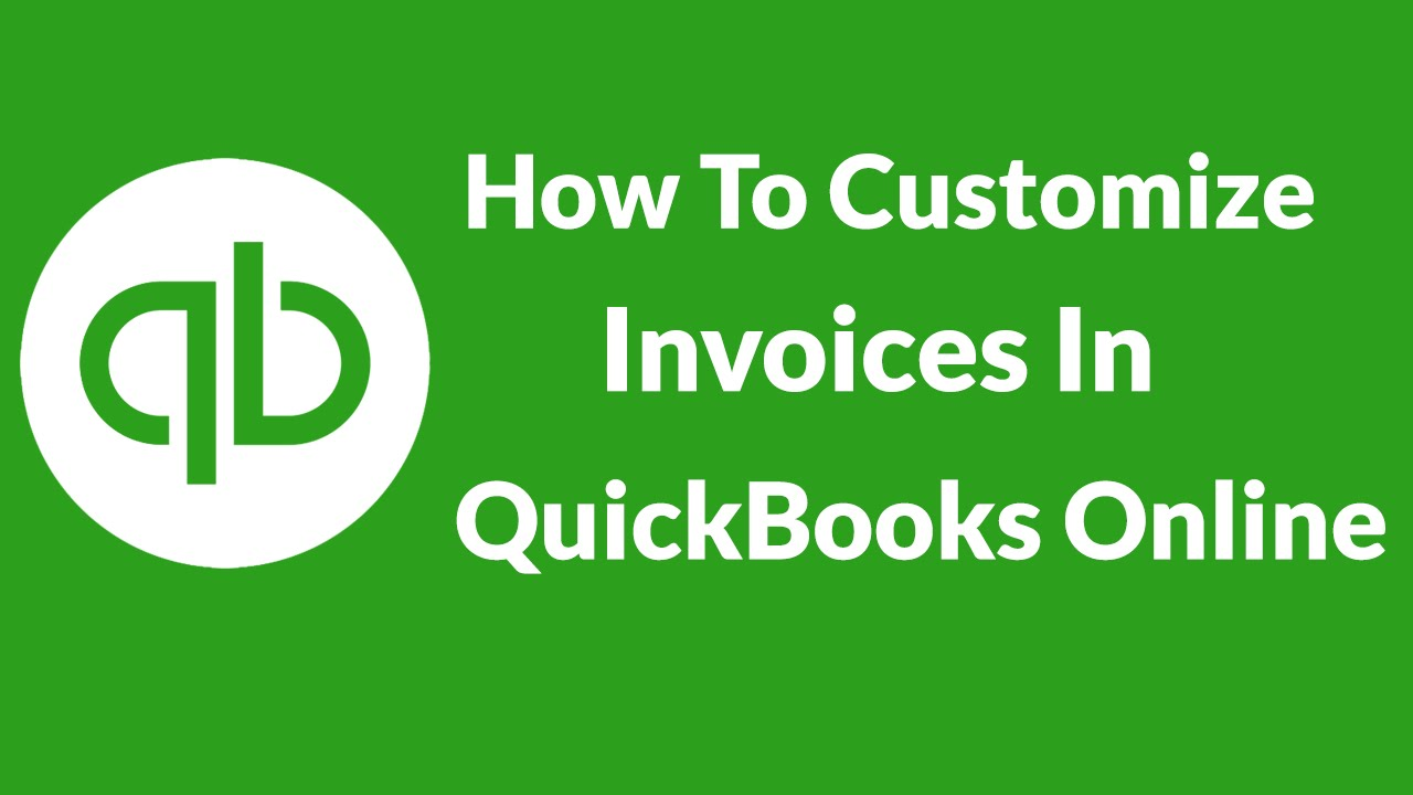 Lesson How To Customize Invoices In QuickBooks Online YouTube - Customize invoice quickbooks online