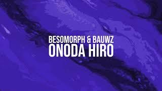 Besomorph & BAUWZ - Onoda Hiro