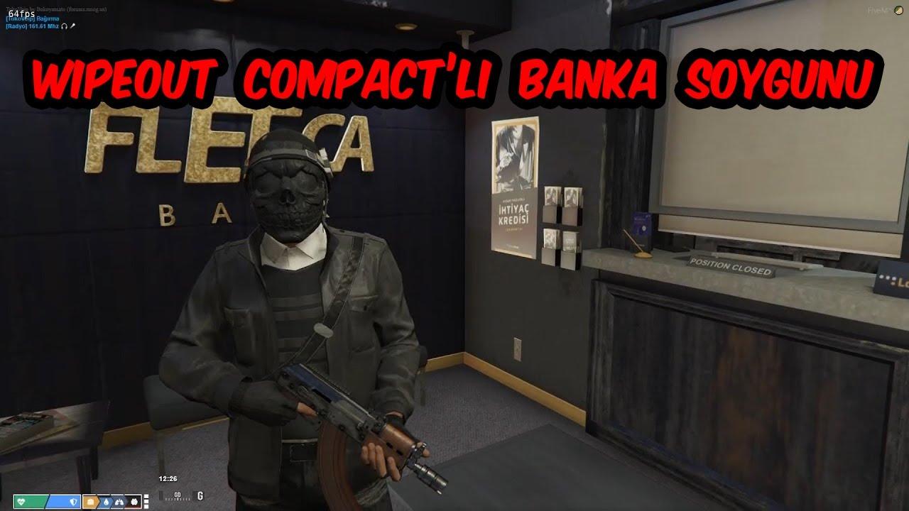 WIPEOUT COMPACT'LI BANKA SOYGUNU VORP 2.5 [CAN YILAR-DOĞUŞ-ÖZGÜR-CAFER]