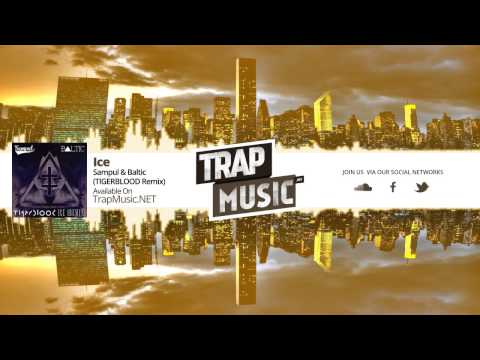TrapMusic.NET: Sampul & Baltic - Ice (TIGERBLOOD Remix)