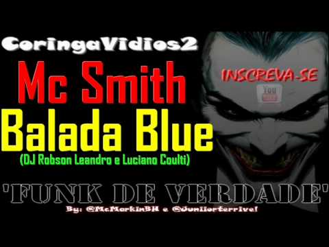 MC SMITH - BALADA BLUE ♪ (DJ Robson Leandro e Luciano Coulti) ↓ DOWNLOAD SEM VINHETA ↓