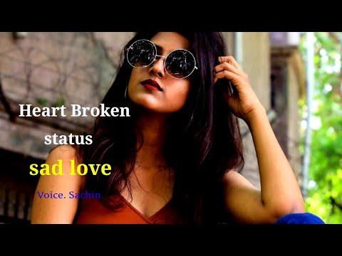 Heart Broken Love Status By The Sachin Kumar   Sad What's App Status In Hindi