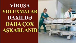 Azerbaycanda Korona Virus'a yoluxmalar daxildə daha çox aşkarlanır. Son dəqiqə! Sen de izle!