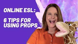 Online ESL Teaching: 6 strategies for Props