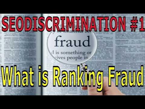 Seodiscrimination Tutorials #1 What is Ranking Fraud?