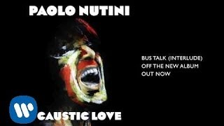 Paolo Nutini - Bus Talk (Interlude)