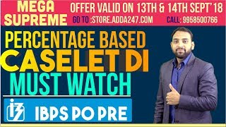 IBPS PO PRE   PERCENTAGE BASED CASELET DI   MUST WATCH SESSION   Maths   Arun Sir   6 P.M.