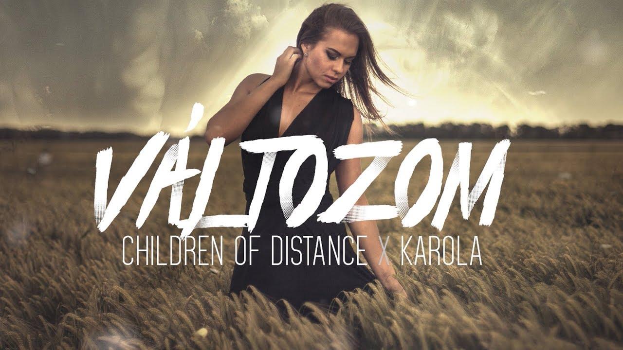 Children of Distance X Karola - Változom (Official Lyrics Video)