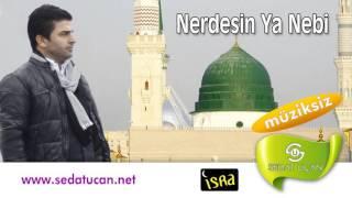 Sedat Uçan - Nerdesin Ya Nebi (Müziksiz)