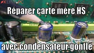 Comment réparer une carte mère HS avec condensateur gonflé
