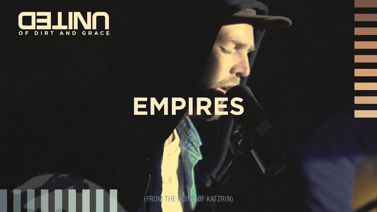Empires LIVE -- Of Dirt and Grace -- Hillsong UNITED