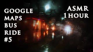 ASMR 1hr Google Maps Bus Ride Part 5 | Deep Voice