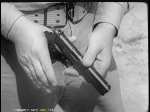 WW2 1911 .45 CAL Pistol Training (720p)