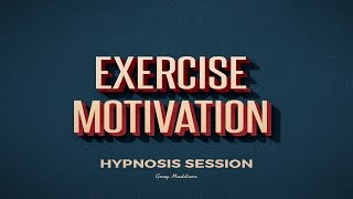 Get Motivated to Exercise Hypnosis Session