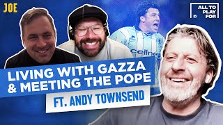 Meeting the Pope, living with Gazza and Guinness with Jack Charlton | All to Play For #15