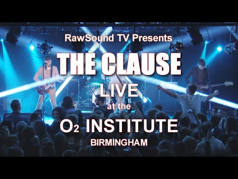 THE CLAUSE Live At The O2 Institute 2 Birmingham RawSound TV