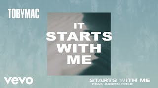 TobyMac - Starts With Me (Lyric Video) ft. Aaron Cole