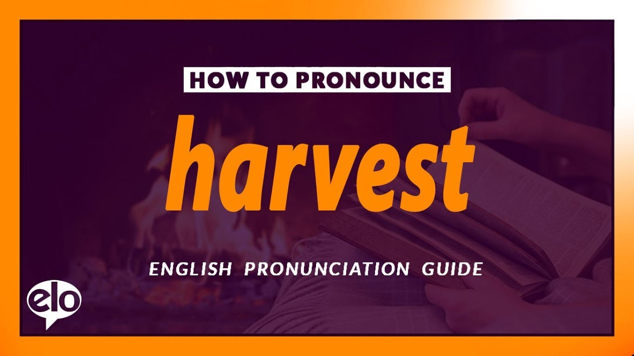 How To Pronounce Harvest  Definition and Pronunciation (Human Voice)