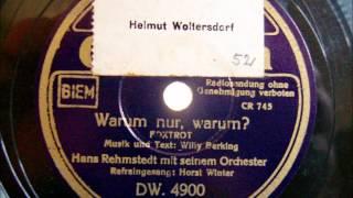 Orchester Hans Rehmstedt - Horst Winter - Warum nur, warum - Foxtrot