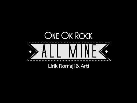 One Ok Rock - All Mine (lirik romaji & bhs indo)