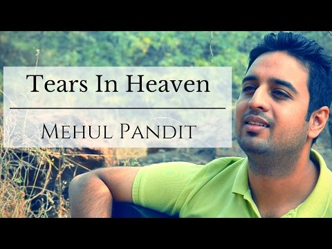 Tears In Heaven - Eric Clapton | Mehul Pandit Cover