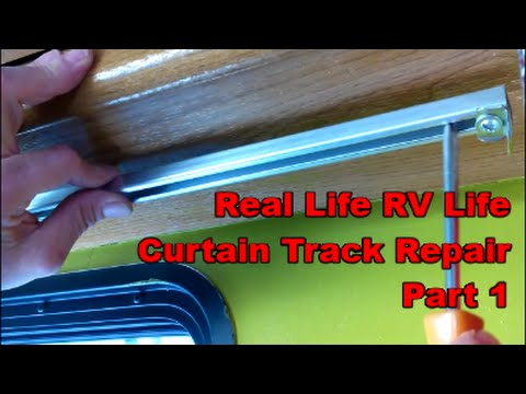 RV Repairs, Curtain Track Fail -  Part 1