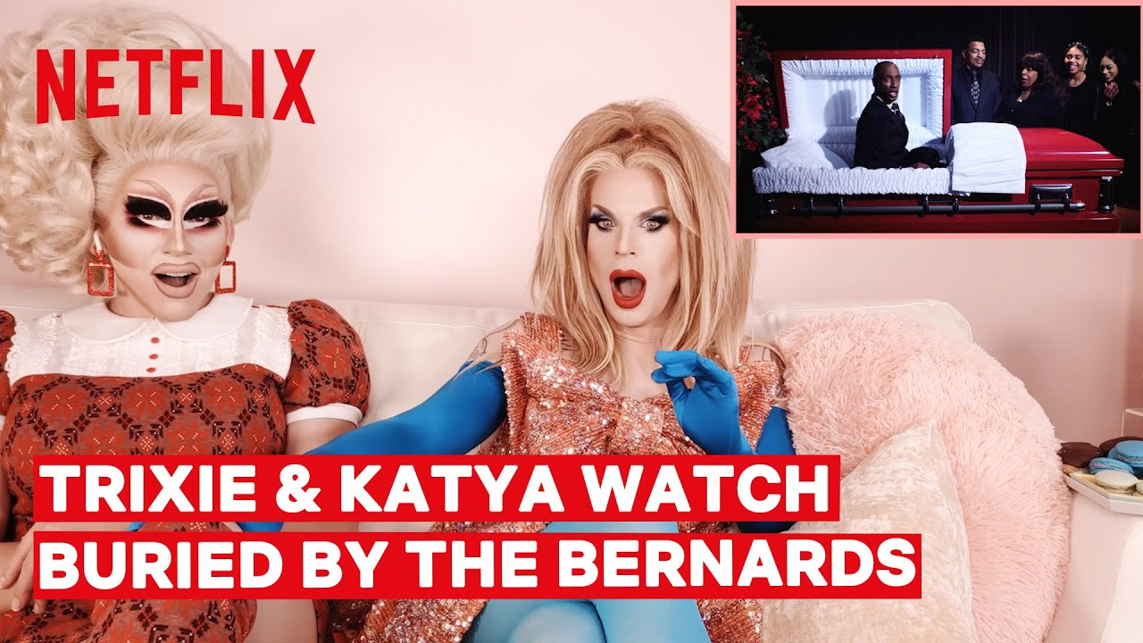 Drag Queens Trixie Mattel & Katya React to Buried by the Bernards | I Like to Watch | Netflix