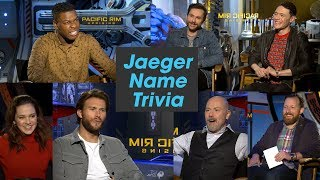 'Pacific Rim Uprising' Cast Plays 'Jaeger Name Trivia'