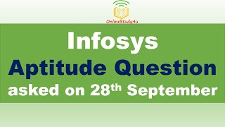 Infosys(28th september) Aptitude Questions | Question asked in infosys 28th September| Must Watch |
