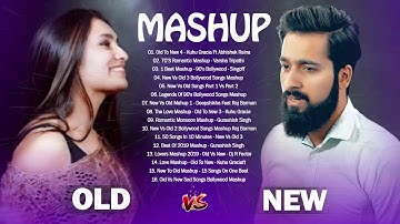 Old Vs New Bollywood Mashup Songs 2020 - New Indian Song 2020 May (Old To New 4) HINDI Mashup 2020