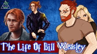 The Life Of Bill Weasley
