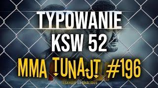 Typowanie KSW 52 | MMA TuNajt #196
