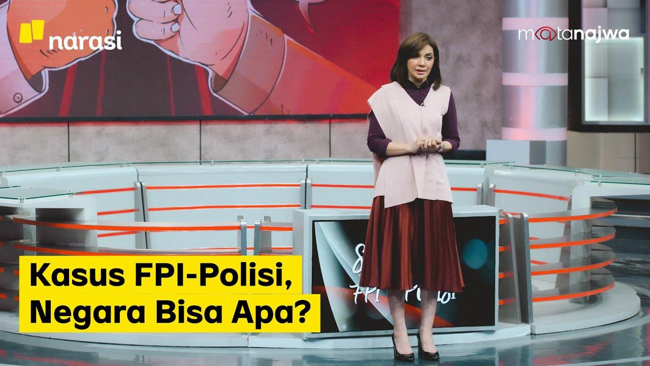 Silang Versi FPI-Polisi: Kasus FPI-Polisi, Negara Bisa Apa? (Part 7) | Mata Najwa