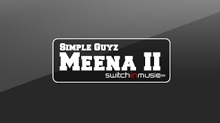 MEENA 2 - Simple Guyz ft. Prince Dave - Music Produced By Lucburn [OFFICIAL]