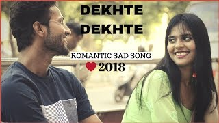 Dekhte Dekhte| Romantic Love song 2018| Atif aslam |cover-Martand Singh Tomar| P star ahamana