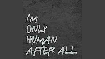 I'm Only Human After All (Don't Put Your Blame On Me) (Remix)