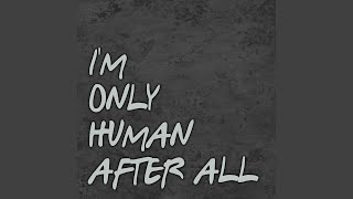 I M Only Human After All Don T Put Your Blame On Me Remix