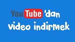 Youtube'dan Programsız Video İndirmek