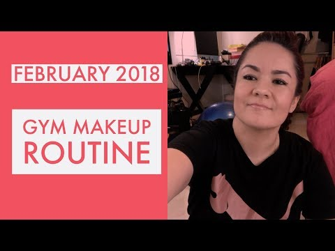 Gym Makeup Routine - February 2018 | Tere Melgarejo