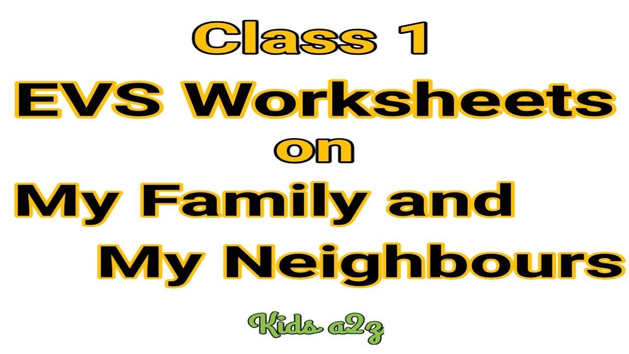 medium resolution of Class 1 EVS Worksheets on My Family and My Neighbours   EVS Worksheets for  Class 1   Kids a2z - YouTube