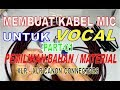 MEMBUAT KABEL MIC VOKAL  PART 01